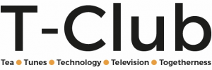 T-club: Tea; Tunes; Technology; Television; Togetherness