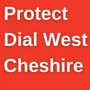 Protect Dial West Cheshire
